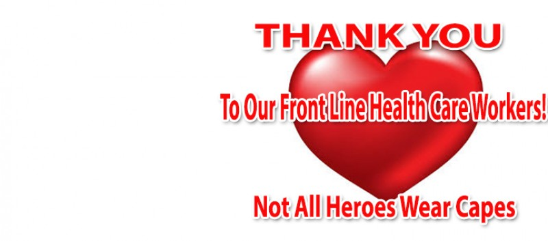 Thank you front line health care workers!